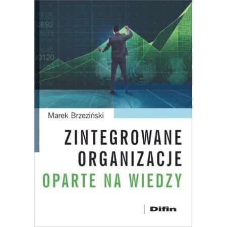 Dr hab. Marek Brzeziński, prof. WSEI – Zintegrowane organizacje oparte na wiedzy