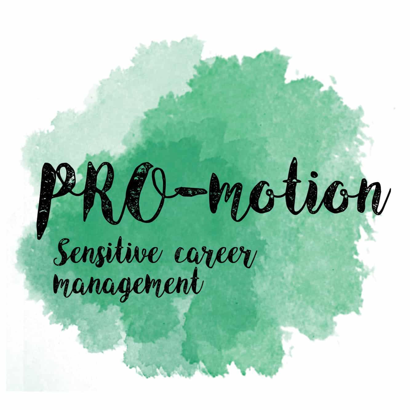 PRO-MOTION. Sensitive career management