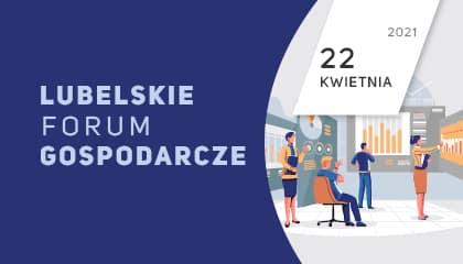 Konferencja: Lubelskie Forum Gospodarcze